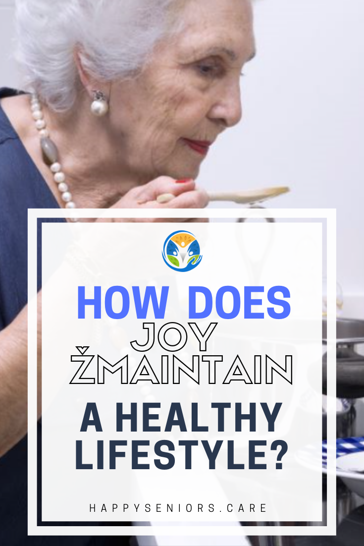 How does JOY maintain a healthy lifestyle Healthy