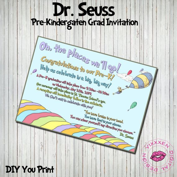 DR SEUSS Oh The Places youu0027ll go Graduation invitation Pre - copy pre kindergarten certificate printable