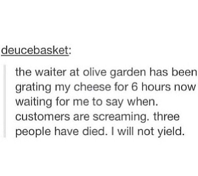tumblr waiter grating cheese at olive garden say when - Olive Garden Broken Arrow