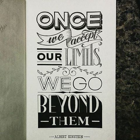 """Once we #accept our #limits, we go #beyond them. #alberteinstein. By @kelligrafia. 