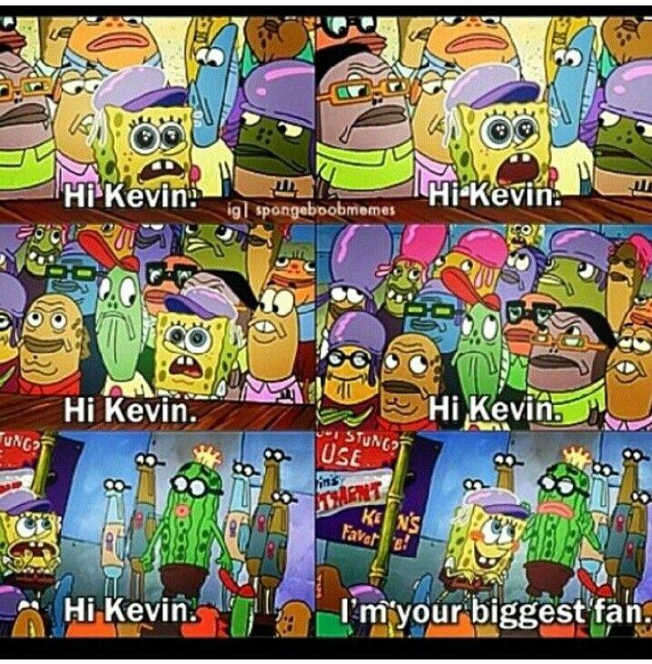 Spongebob Squarepants Hi Kevin Spongebob Im Ready Spongebob Spongebob Squarepants