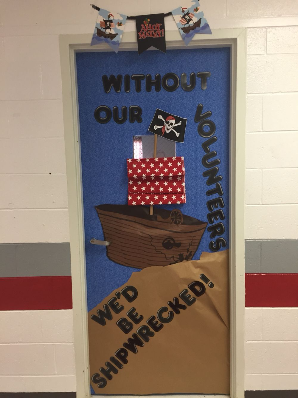 Pto Clroom Door With Pirate Ship Theme We Love Our Volunteers Teacher Decorations