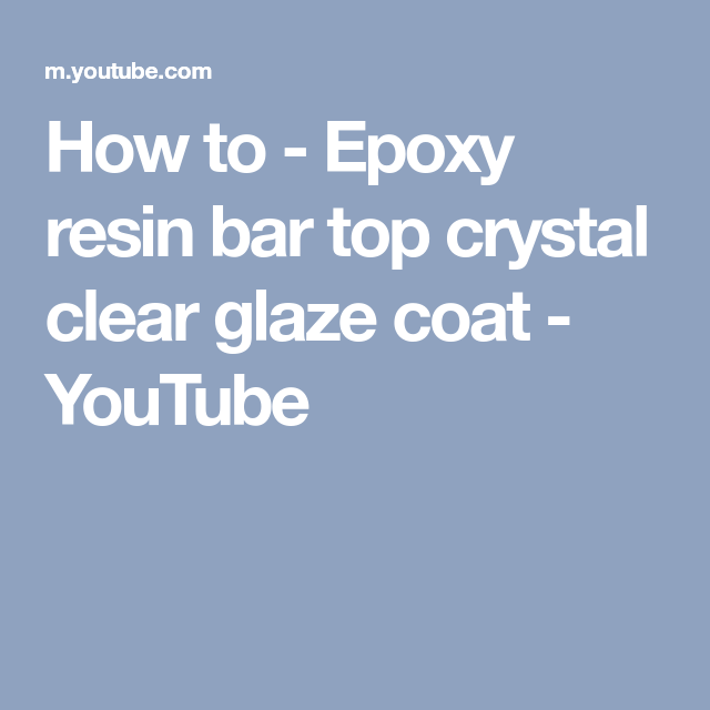 How To   Epoxy Resin Bar Top Crystal Clear Glaze Coat   YouTube