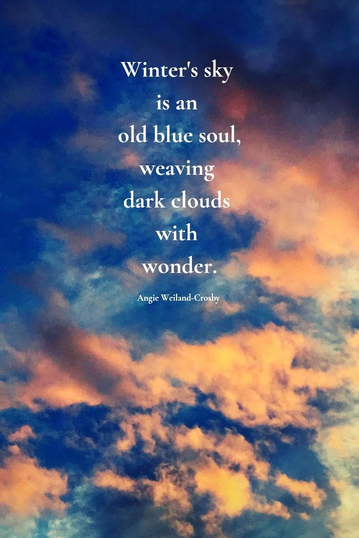 soulful quote with a winter sky and colorful clouds...  #quotes #winter #soul #nature #naturelovers #clouds #sky #mindfulness #momsoulsoothers #angieweilandcrosby