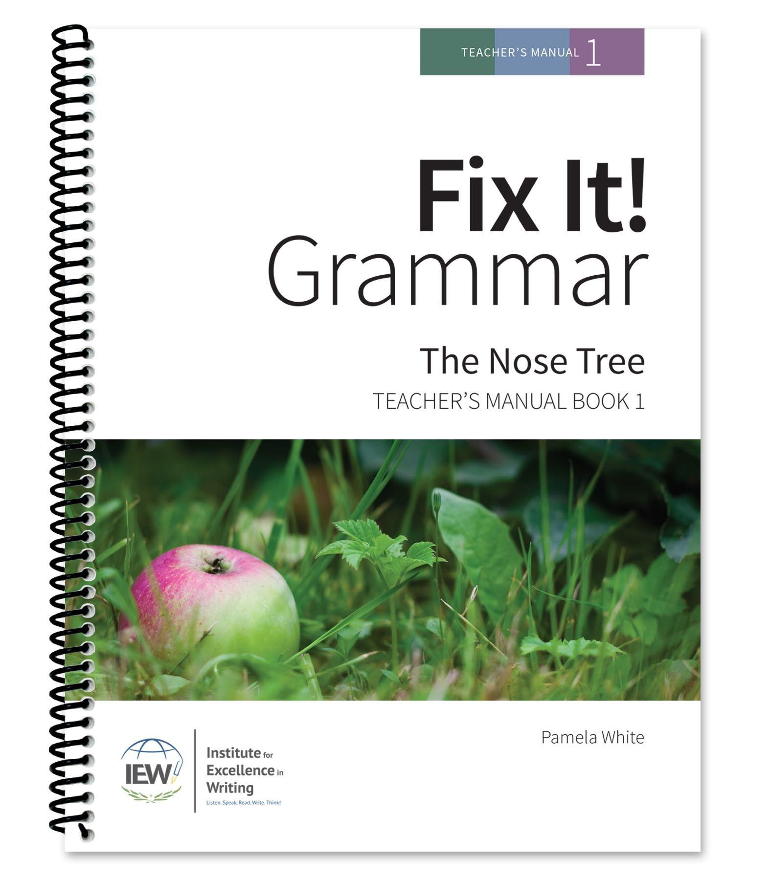 Fix It Grammar The Nose Tree Teacher S Manual Book 1