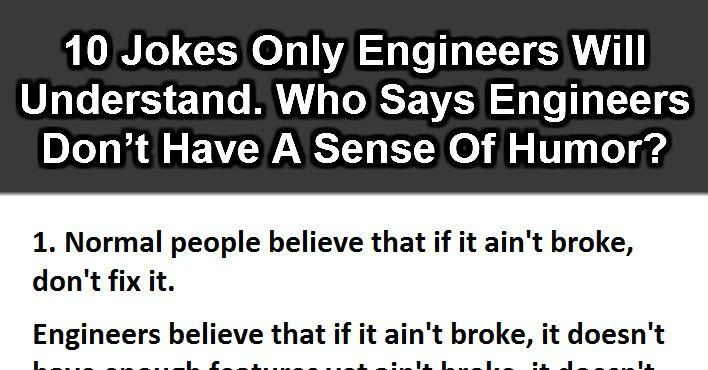 10 Jokes Only Engineers Will Understand Who Says Engineers Don T Have A Sense Of Humor Funny Engineering Quotes Engineering Humor Engineering Humor Funny