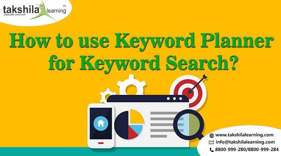 How To Use Keywords Planner For Keyword Search Keyword Planner
