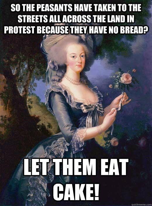 58bce9a456781b12c4d2f555983d095f let them eat cake? i think the cake is a lie marie antoinette