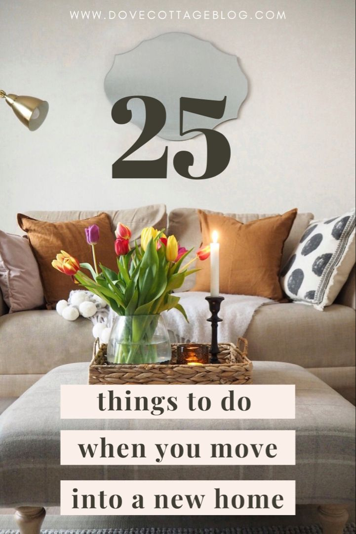 25 things to do when moving into a new home New homes