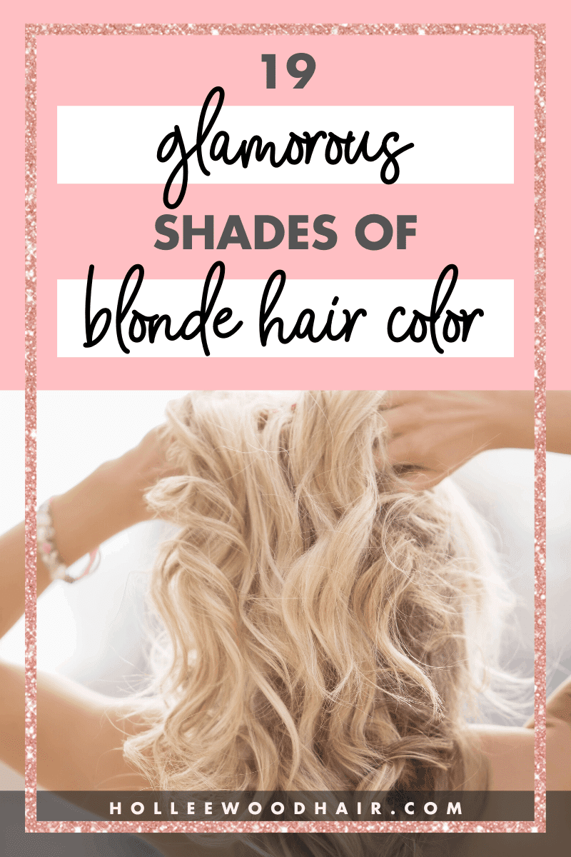 19 Glam Shades of Blonde Hair Color • 2020 Ultimate Guide