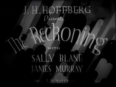 The Reckoning (1932)  A 1932 film directed by Harry Fraser, with Sally Blane, James Murray and Edmund Breese. Two young lovers caught up in the underworld decide to get out and go straight, but a gang leader has other plans for them.