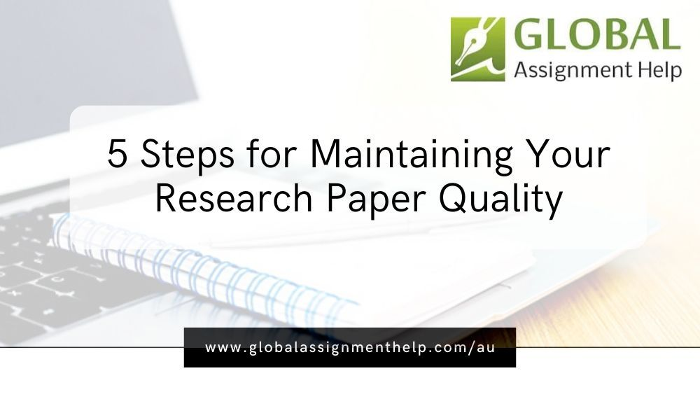 5 Step For Maintaining Your Research Paper Quality In 2020 Writing A
