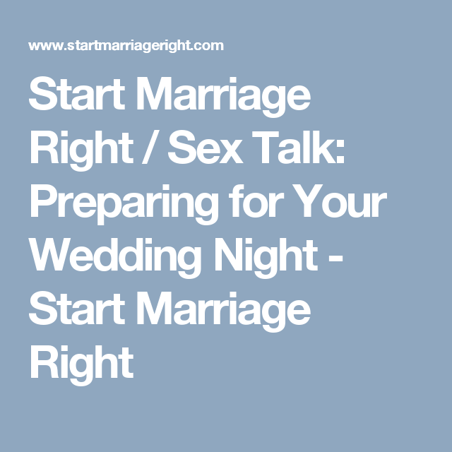 Talk Preparing For Your Wedding Night
