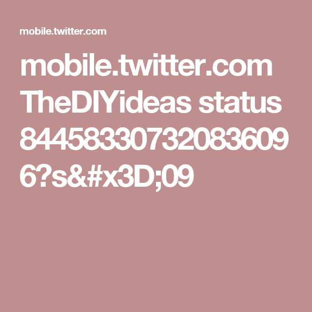 mobile.twitter.com TheDIYideas status 844583307320836096?s=09