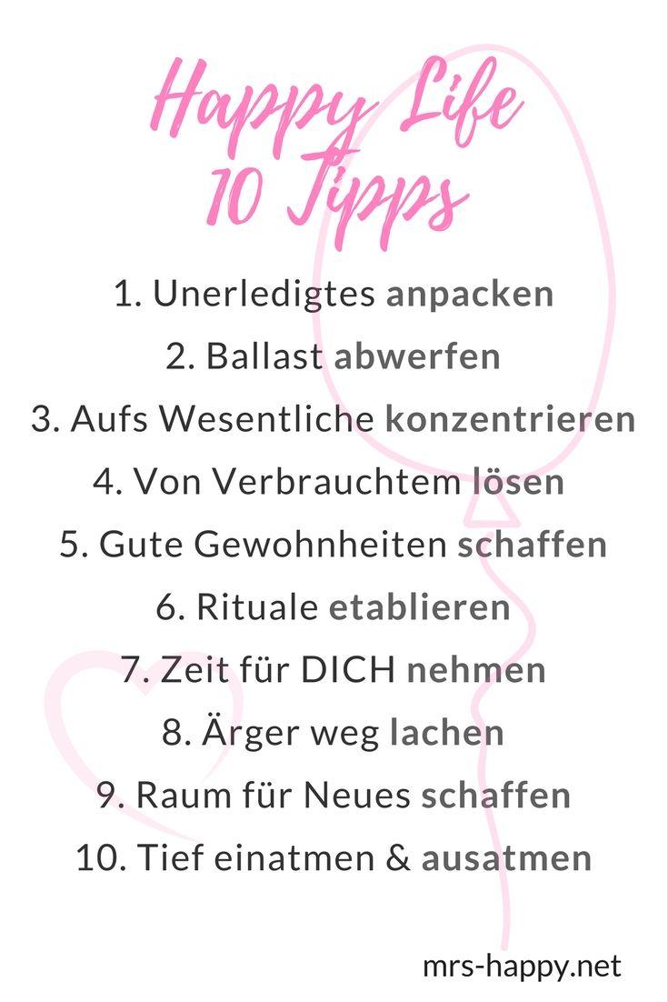 10 Tipps für ein Happy Life - so bist du glücklicher & hast mehr Zeit für dich und deine Herzenswünsche. Hole dir jetzt mehr Motivation, Inspiration & Tipps auf mrs-happy.net