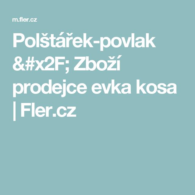 Polštářek-povlak / Zboží prodejce evka kosa   Fler.cz