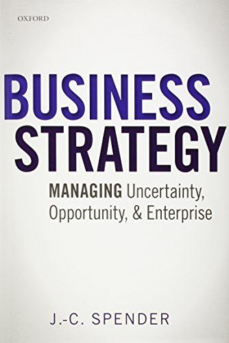 Business Strategy Managing Uncertainty, Opportunity, and - business strategy