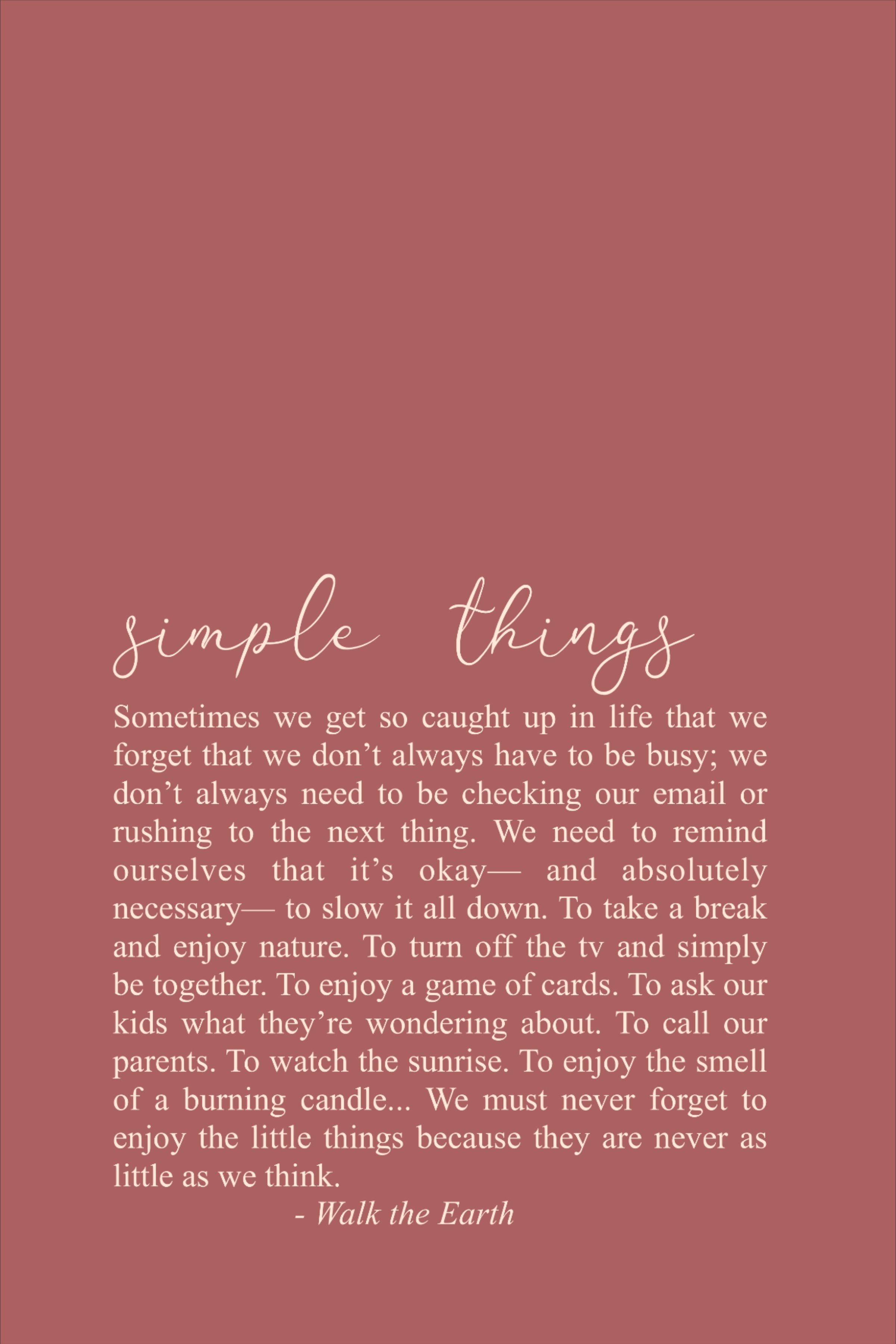 Simple Things Slow Living Words Simple Life Quotes Earth Quotes Encouragement Quotes