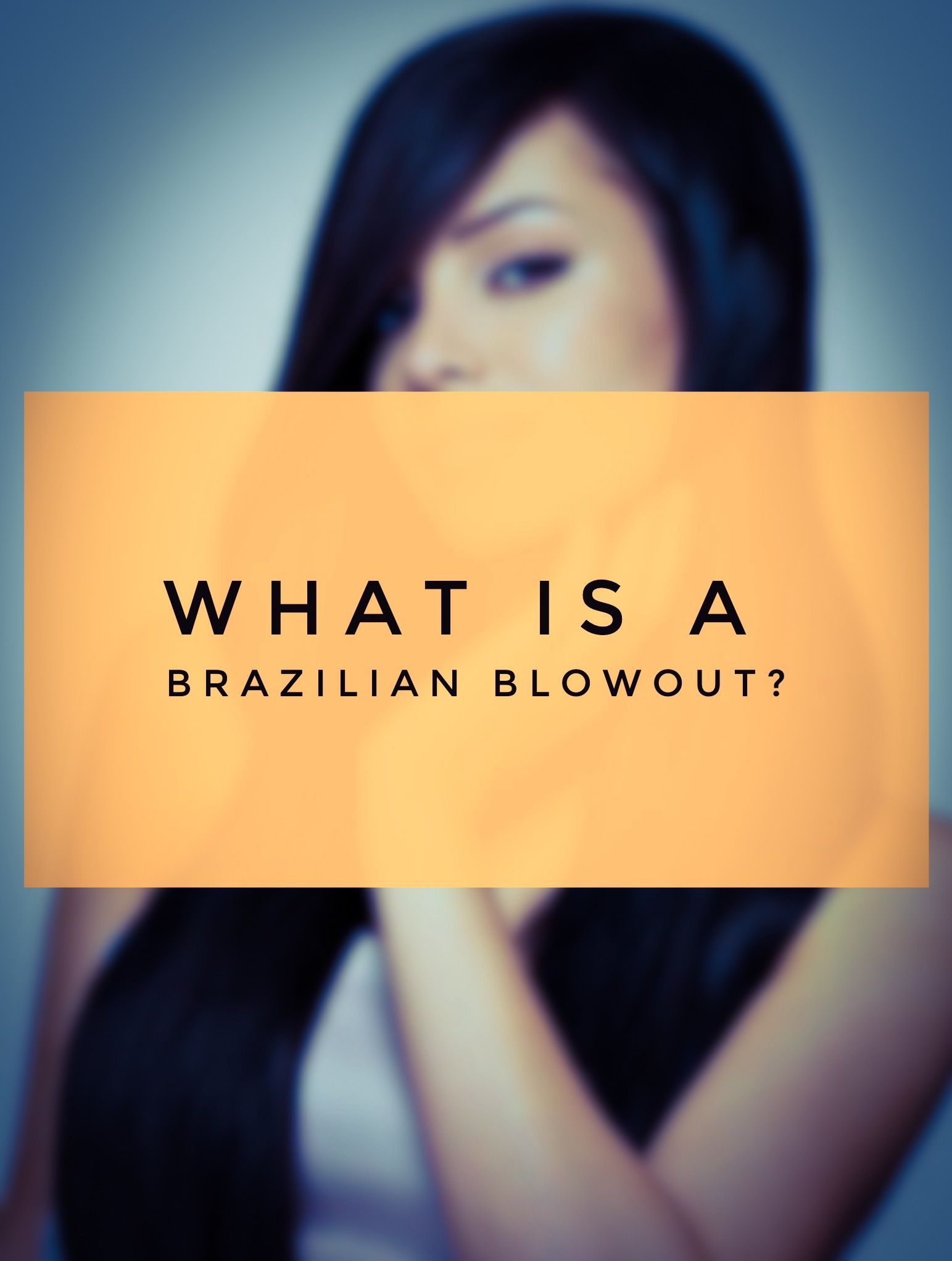 What Is A Brazilian Blowout?・2020 Ultimate Guide