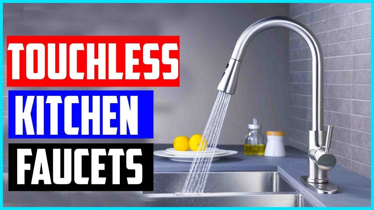 Top 5 Best Touchless Kitchen Faucets Reviews 2019 Touchless