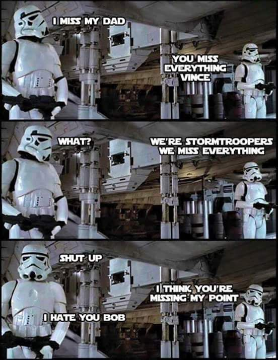 I Think I Missed The Punchline Star Wars Humor Star Wars Funny Star Wars Memes