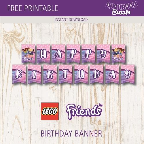 Free Printable Lego Friends Birthday Banner Birthday Buzzin Lego Friends Birthday Lego Friends Party Birthday Banner Free Printable
