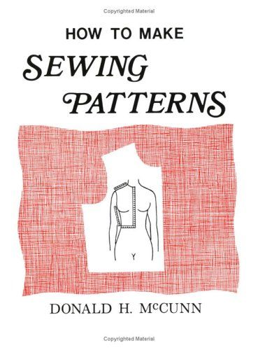 How To Make Sewing Patterns Paperback By Donald H McCunn Robin Beauteous How To Make Sewing Patterns