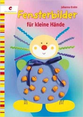 Fensterbilder Für Kleine Hände Amazonde Johanna Krohn Bücher
