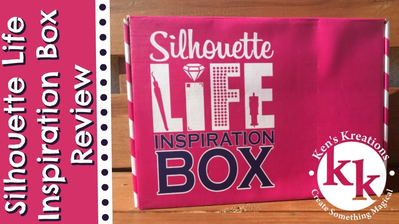 Silhouette Life Inspiration Box Unboxing Review Life Inspiration Inspiration Silhouette