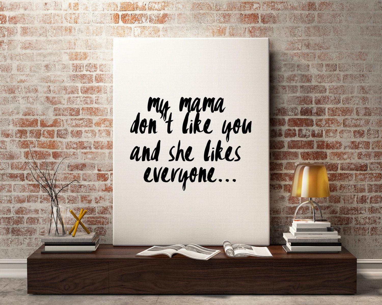 Justin bieber tumblr lyrics live quotes - Justin Bieber Quote Song Lyric Art Printable Art My Mama Don T Like You But She Likes Everyone Lyrics Printable Quotes Song Quotes
