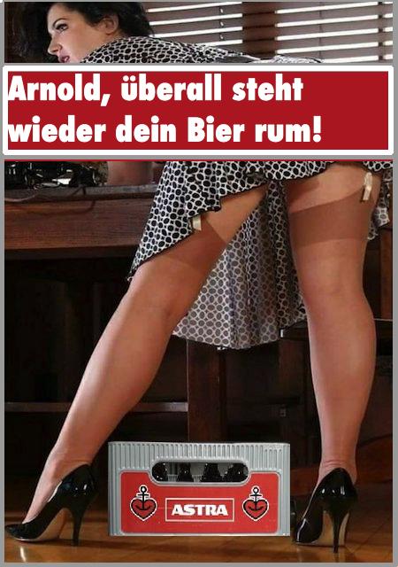 ASTRA - Arnold, überall steht wieder dein bier rum! - Manipulation by freecard-winni