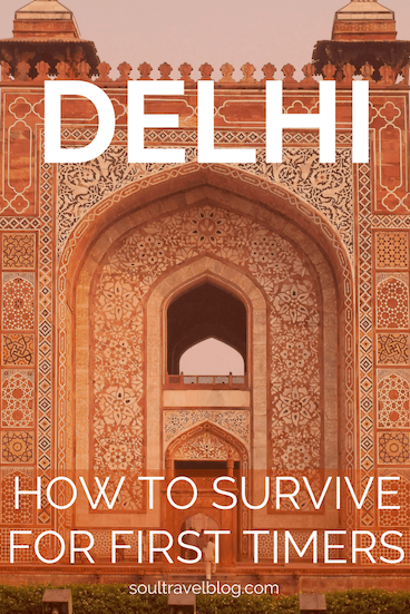 First Time Delhi: How to Survive (Delhi Travel Guide!) | Soul Travel