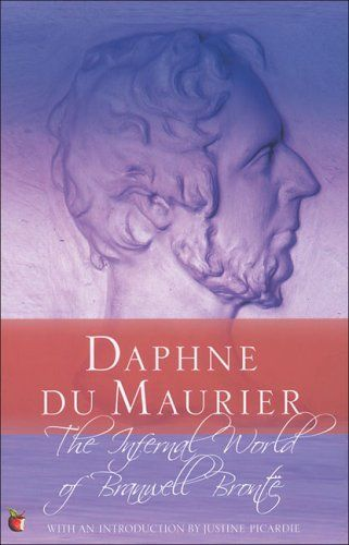 The Infernal World of Branwell Brontë by Daphne du Maurier | LibraryThing