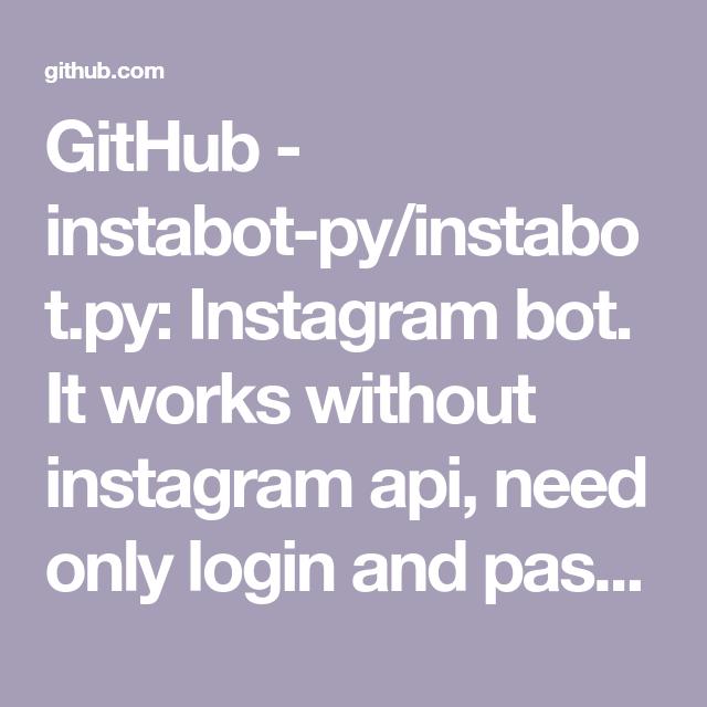 GitHub - instabot-py/instabot py: Instagram bot  It works
