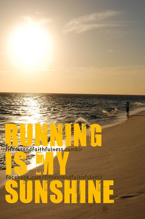 running is my sunshine.