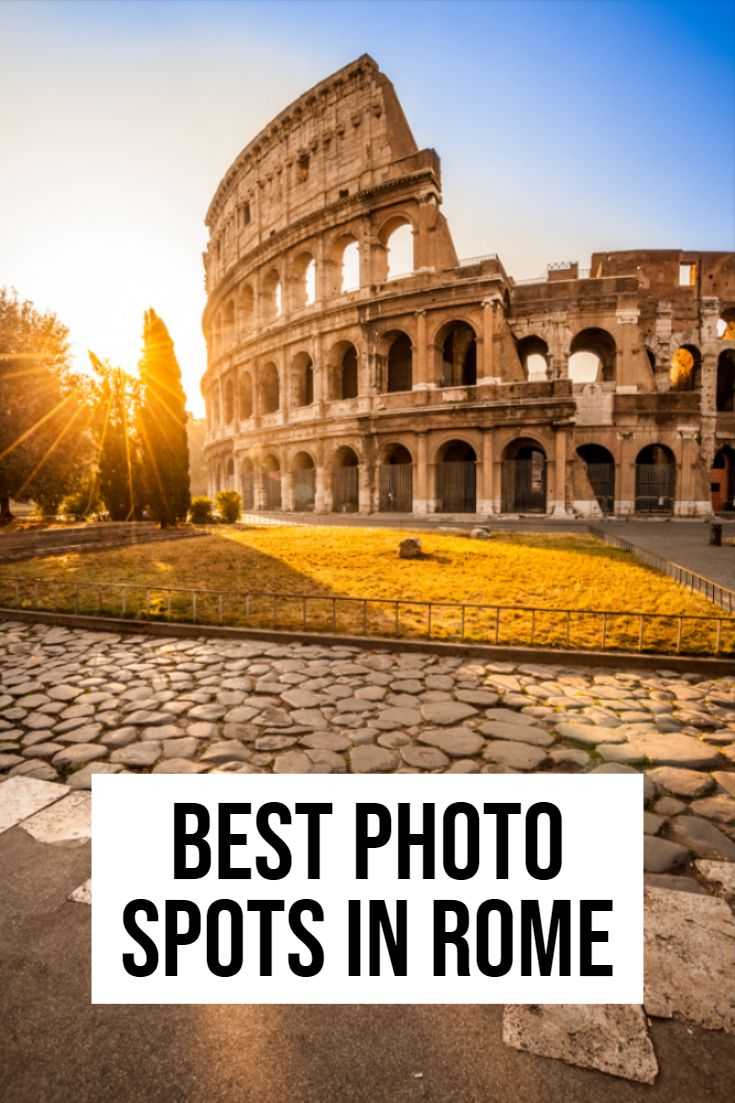 Get The Best Photos In Rome Rome Travel Europe Travel Italy Travel