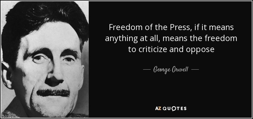 Freedom Of Press Quotes Freedom Of The Press If It Means Anything At All Means The Freedom