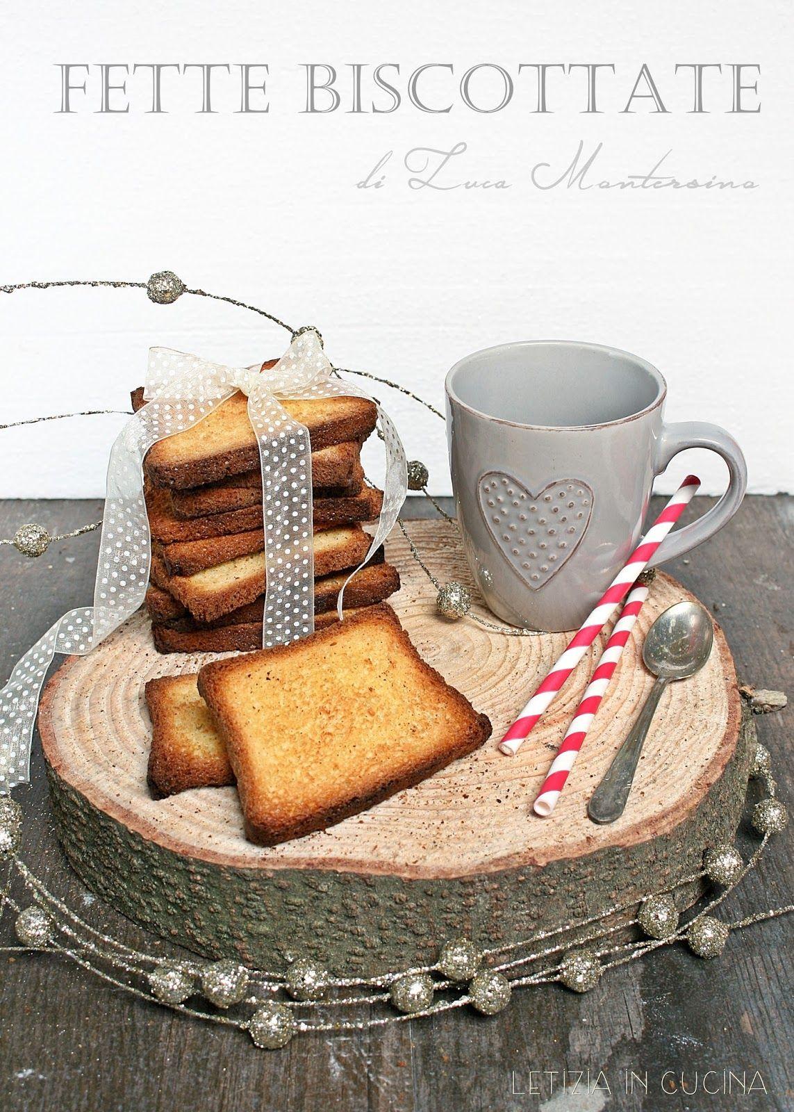 Letizia in Cucina: Fette biscottate di Luca Montersino | B&B ...