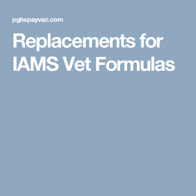 Replacements for IAMS Vet Formulas