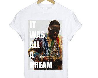 ea5d54fa Biggie It Was All A Dream Tee T Shirt S M L XL Notorious B.I.G Biggie Smalls  Tupac Shakur Rap Hip Hop Icon Legend Money Cash Gangster Hype
