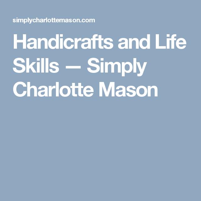 Handicrafts and Life Skills — Simply Charlotte Mason
