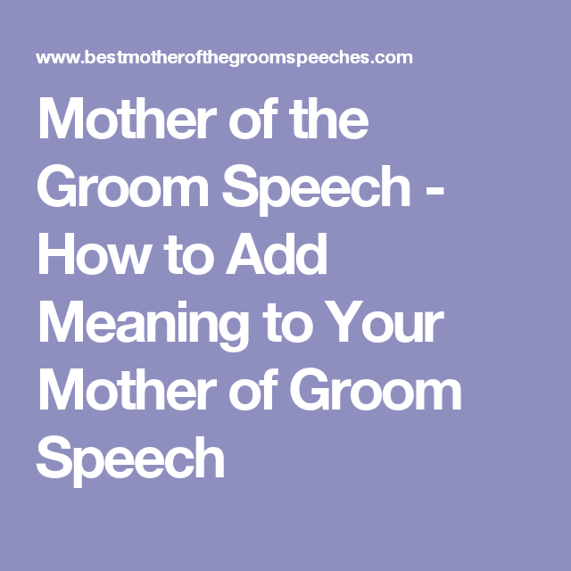 Mother Of The Groom Speech  How To Add Meaning To Your Mother Of