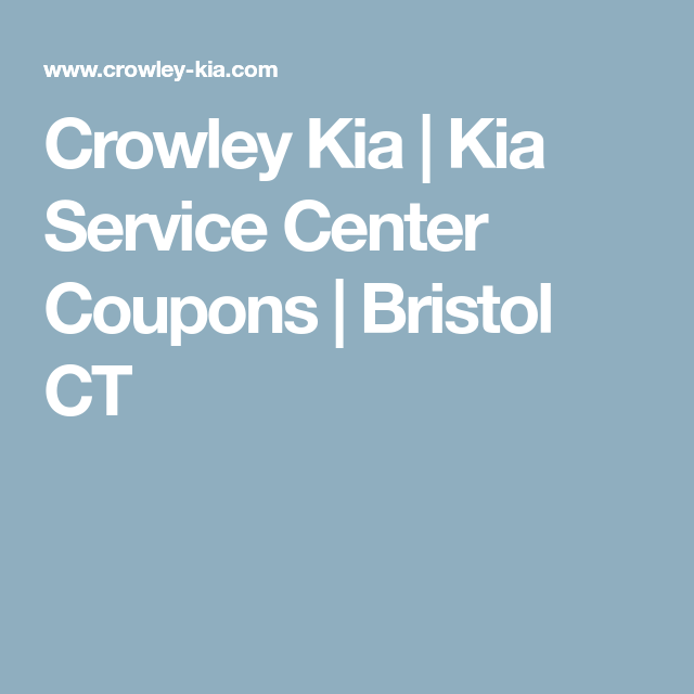 Crowley Kia | Kia Service Center Coupons | Bristol CT