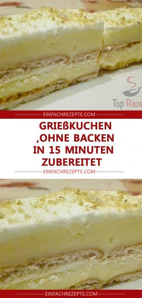 Griesskuchen Ohne Backen In 15 Minuten Zubereitet Kuchen Ohne Backen Schnelle Kuchen Backen Griesskuchen
