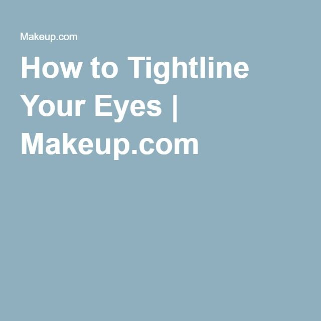 How to Tightline Your Eyes | Makeup.com