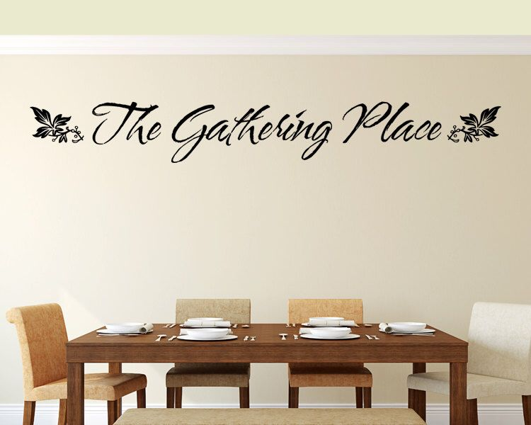 "Kitchen Wall Decal ""the Gathering Place"" Dining Room Living Room Pleasing Dining Room Wall Quotes Review"