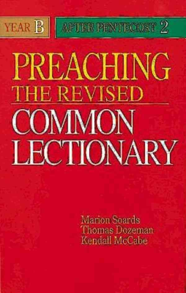 Preaching the Revised Common Lectionary: Year B After Pentecost 2