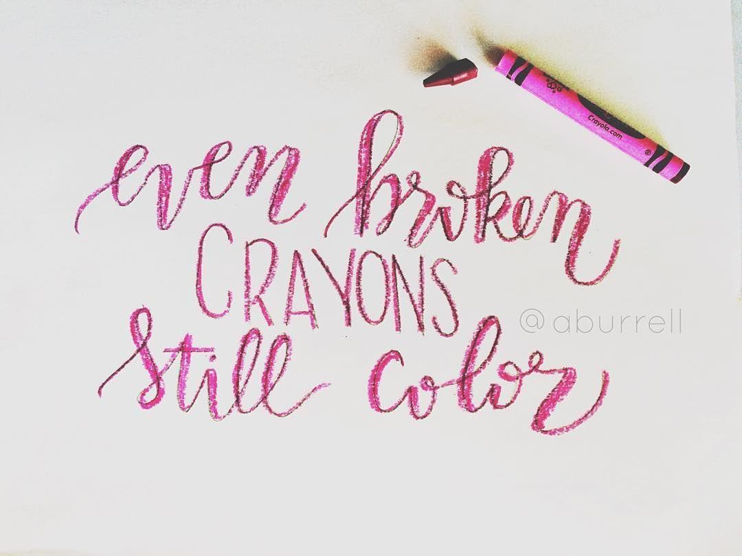 Broken Crayons Still Color Be Present Pinterest Broken Crayons