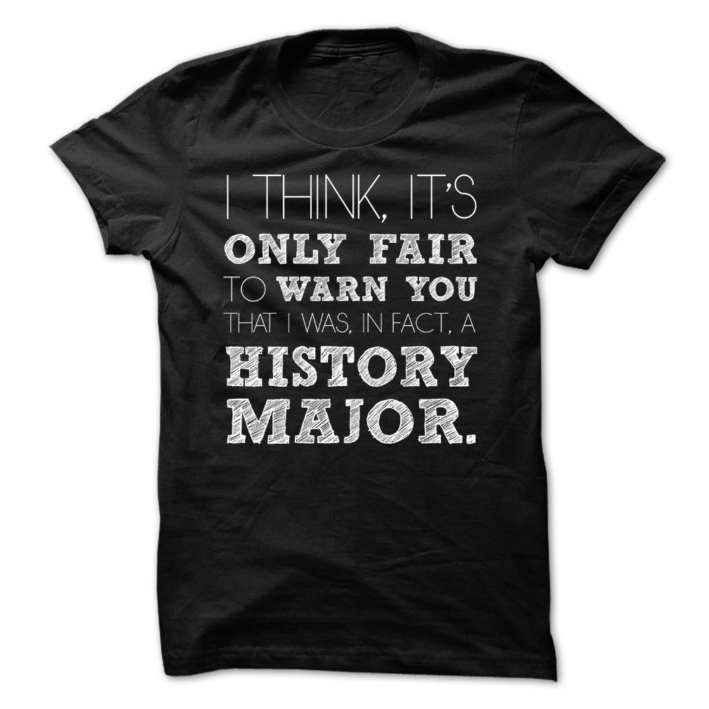 Shirt design history - Awesome History Major Shirt