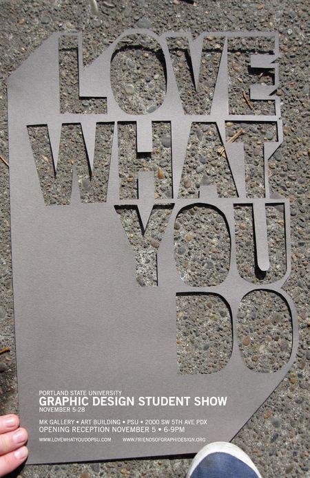 Love What You Do Graphic Design Student Show Design De Cartazes Tipografia Inspiracao Design Tipografico